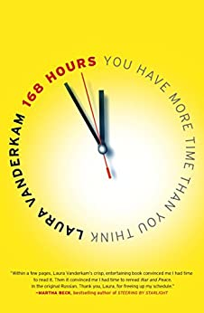 168 Hours: You Have More Time Than You Think by [Vanderkam, Laura]