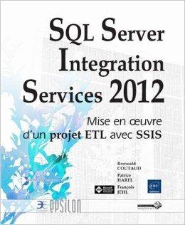 SQL Server 2012 Integration Services (SSIS) de Romuald Coutaud,Franois Jehl,Patrice Harel ( 14 novembre 2012 )