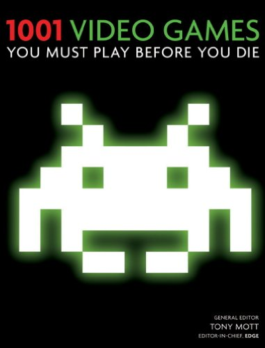 1001 Video Games You Must Play Before You Die: You Must Play Before You Die (English Edition) por Tony Mott