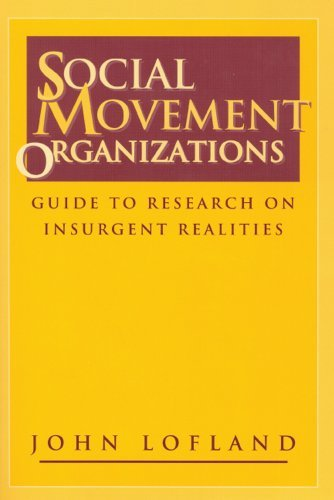 Social Movement Organizations: Guide to Research on Insurgent Realities (Social Problems and Social Issues) by John Lofland (1996-12-31)