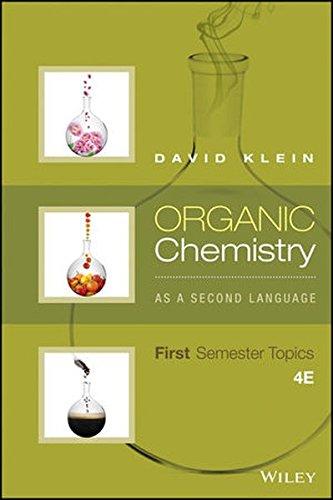 Organic Chemistry As a Second Language: First Semester Topics por David R. Klein