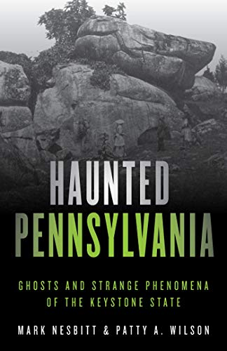 Haunted Pennsylvania: Ghosts and Strange Phenomena of the Keystone State (Haunted Series) (English Edition)