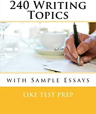 240 Writing Topics: With Sample Essays: Volume 2 (120 Writing Topics)