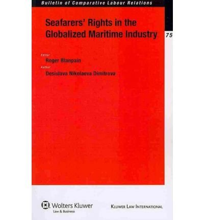 [(Seafarers' Rights in the Globalized Maritime Industry )] [Author: Roger Blanpain] [Sep-2010]
