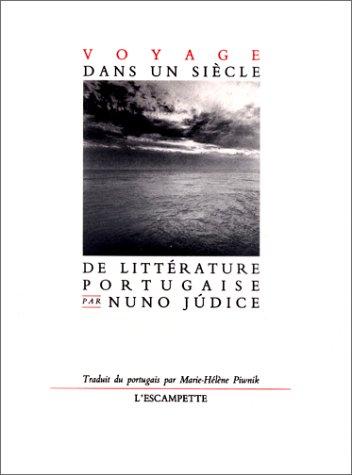Voyage dans un siècle de littérature portugaise
