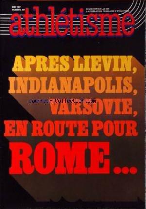 ATHLETISME [No 301] du 01/05/1987 - APRES LIEVIN - INDIANAPOLIS - VARSOVIE - ROME. par Collectif