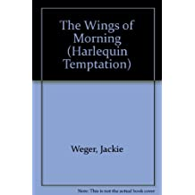 The Wings of Morning (Harlequin Temptation)