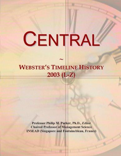 Central: Webster's Timeline History, 2003 (L-Z)