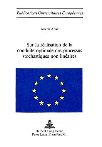 Sur La Realisation de La Conduite Optimale Des Processus Stochastiques Non Lineaires par Joseph Ariss