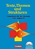 Texte, Themen und Strukturen - Berufliches Gymnasium Baden-Württemberg: Schülerbuch mit Klausurentraining auf CD-ROM