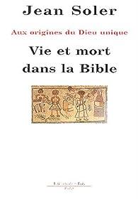 Vie et mort dans la Bible par Jean Soler