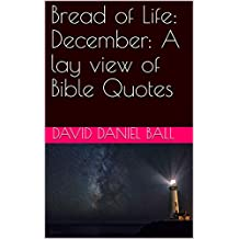 Bread of Life: December: A lay view of Bible Quotes (English Edition)
