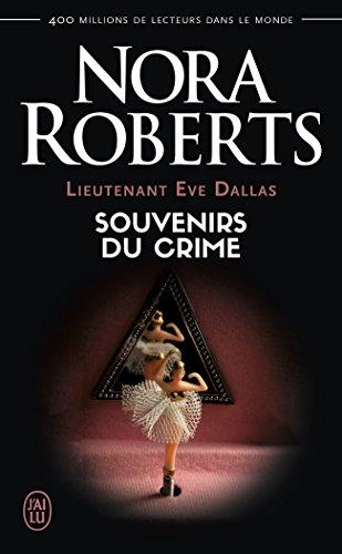 Lieutenant Eve Dallas, Tome 22 : Souvenir du crime