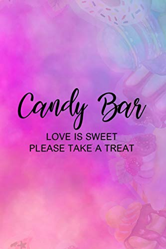 Candy Bar Love Is Sweet Please Take A Treat: Blank Lined Notebook Journal Diary Composition Notepad 120 Pages 6x9 Paperback ( Candy ) Water Color