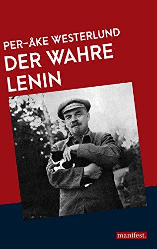 Der wahre Lenin (Marxistische Schriften 1)
