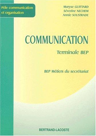 Communication, terminale, BEP. Les métiers du secrétariat