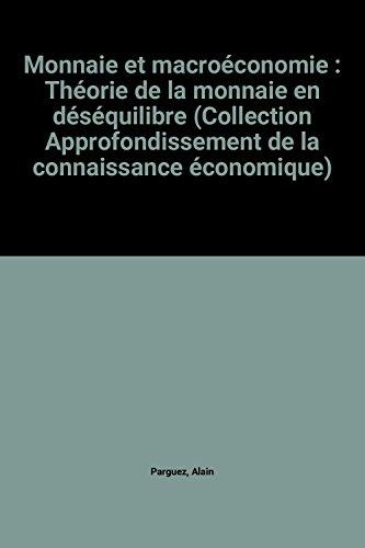 Monnaie et macroéconomie : Théorie de la monnaie...
