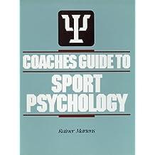 Coaches Guide to Sport Psychology by Martens, Rainer (1987) Taschenbuch