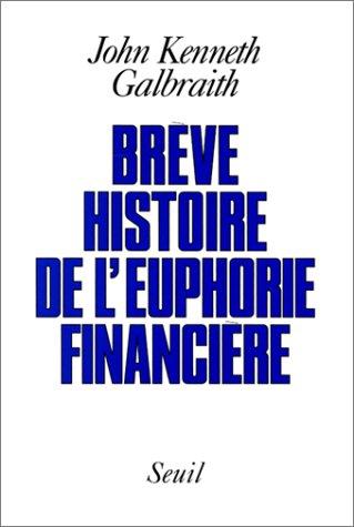 Brève histoire de l'euphorie financière