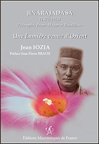 Jinarajadasa (1875-1953) - Théosophe, Franc-Maçon et Bouddhiste - Une lumière venue d'Orient par Jean Iozia