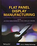 Flat Panel Display Manufacturing (Wiley-SID Series in Display Technology)