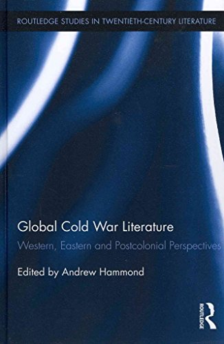 [(Global Cold War Literature : Western, Eastern and Postcolonial Perspectives)] [Edited by Andrew Hammond] published on (December, 2011)