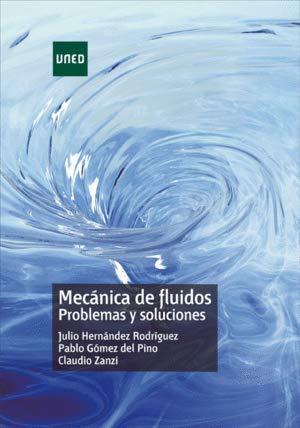 Mecánica de fluidos. Problemas y soluciones (GRADO)