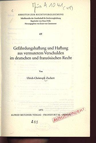 Gefährdungshaftung und Haftung aus vermutetem Verschulden im deutschen und französischen Recht.