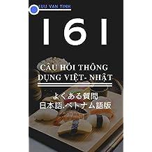 161 CAU HOI THONG DUNG  Yookuaru shitsumon Nihongo Betonamugoban (Japanese Edition)