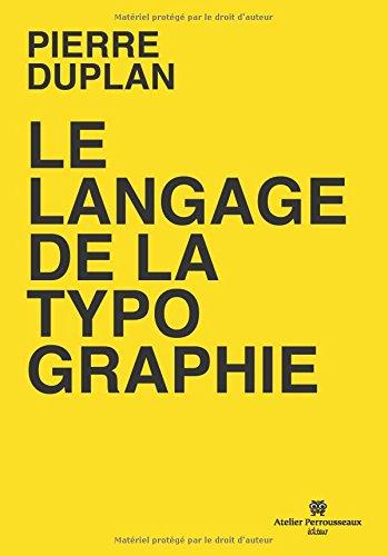 Le langage de la typographie par Pierre Duplan