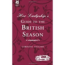 Her Ladyship's Guide to the British Season (National Trust) (National Trust History & Heritage)