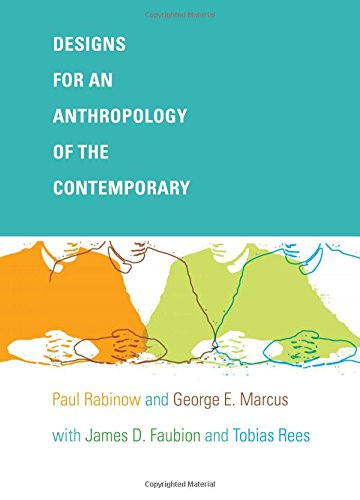 Designs for an Anthropology of the Contemporary (John Hope Franklin Center Book) (Design Franklin)