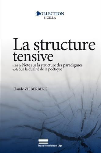 Structure tensive : Suivi de Note sur la structure des paradigmes et de Sur la dualité de la poétique