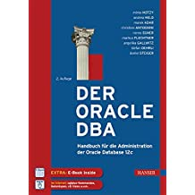 Der Oracle DBA: Handbuch für die Administration der Oracle Database 12c