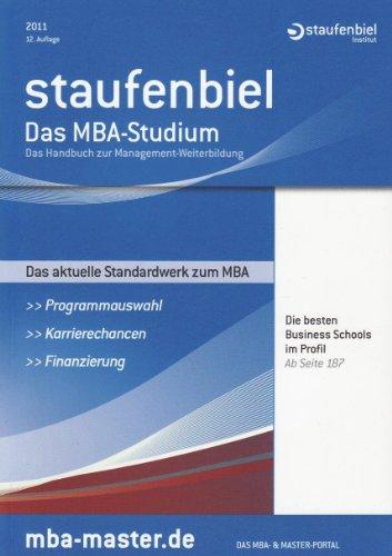 Staufenbiel Das MBA-Studium 2011: Das Handbuch zur Management-Weiterbildung