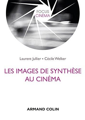 Les images de synthèse au cinéma par Laurent Jullier, Cécile Welker