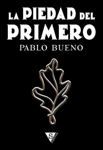 La piedad del Primero eBook: Bueno, Pablo: Amazon.es: Tienda Kindle
