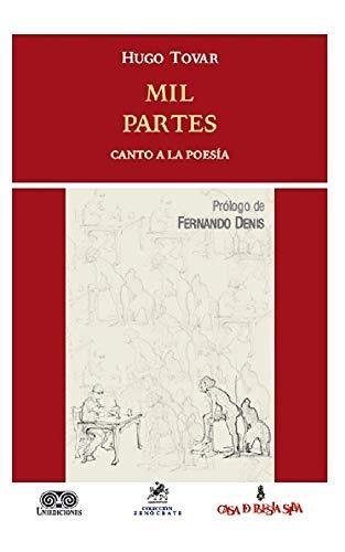 Mil Partes: Canto a la poesía (ISBN) por Hugo  Tovar