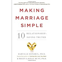 Making Marriage Simple: Ten Relationship-Saving Truths by Harville Hendrix (2014-04-01)