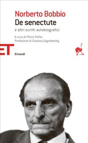 De senectute: e altri scritti autobiografici (Einaudi tascabili. Saggi Vol. 1428)