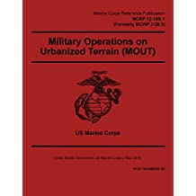 Marine Corps Reference Publication MCRP 12-10B.1 (Formerly MCWP 3-35.3) Military Operations on Urbanized Terrain (MOUT) 2 May 2016 (English Edition)