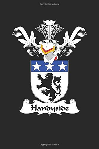 Handyside: Handyside Coat of Arms and Family Crest Notebook Journal (6 x 9 - 100 pages)