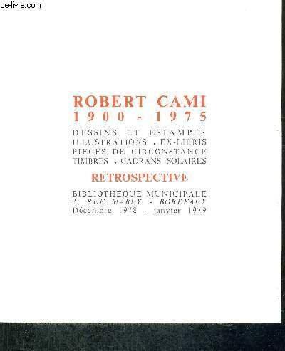 CATALOGUE DE LA RETROSPECTIVE DES OEUVRES DE ROBERT CAMI - DESSINS ET ESTAMPES - ILLUSTRATIONS - EX-LIBRIS - PIECES DE CIRCONSTANCE TIMBRES - CADRANS SOLAIRE par COLLECTIF