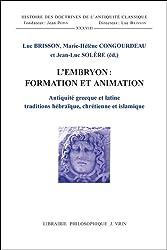 L'embryon: formation et animation. Antiquité grecque et latine, traditions hèbraïque, chrétienne et islamique