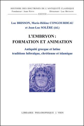 L'embryon: formation et animation. Antiquit grecque et latine, traditions hbraque, chrtienne et islamique