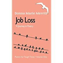 Job Loss: Pt. 1: A Journey In Poetry
