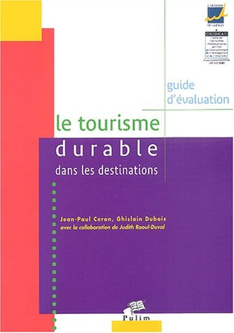 Le tourisme durable dans les destinations : Guide d'évaluation