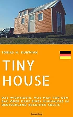 tiny house das wichtigste was man vor dem bau oder kauf. Black Bedroom Furniture Sets. Home Design Ideas