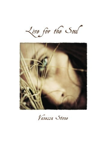 Live for the Soul by Vanessa Stone (2013-04-12)