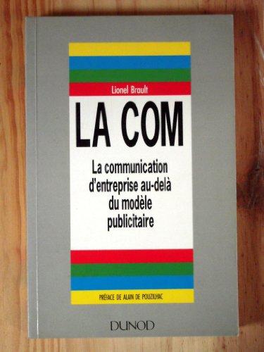 La com : La communication d'entreprise au-delà du modèle publicitaire